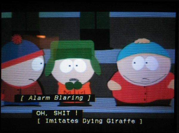'South Park,' correctly: [ Imitates Dying Giraffe ]